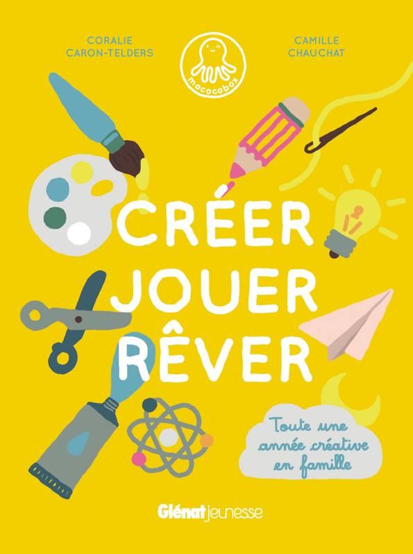 ©créer Jouer Rêver/Glénat Jeunesse 2016